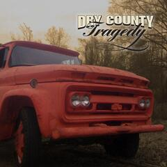 Dry County Tragedy