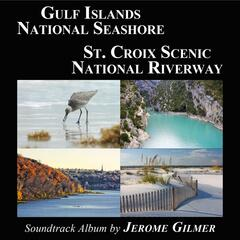 Gulf Islands National Seashore & St. Croix Scenic National Riverway Soundtrack Album
