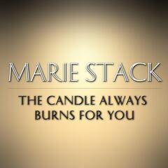 The Candle Always Burns for You