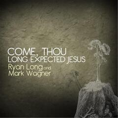 Come Thou Long Expected Jesus (feat. Mark Wagner)