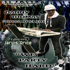 We Party Hard (feat. Jarvis Price & M. Gardner)