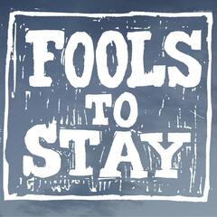 Fools to Stay