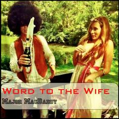 Word to the Wife (Wedding Mix)