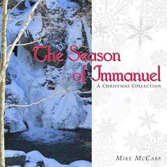 The Season of Immanuel: A Christmas Collection
