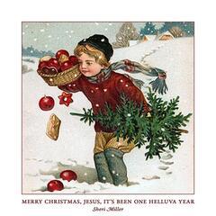 Merry Christmas, Jesus, It's Been One Helluva Year