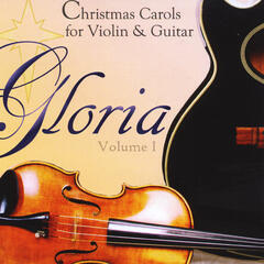 Gloria Volume 1 Christmas Carols for Violin & Guitar