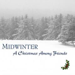 Midwinter: A Christmas Among Friends (feat. Danny Lance)