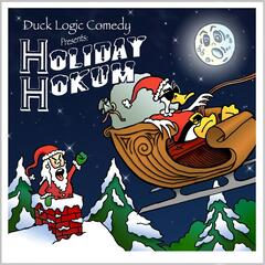 Holiday Hokum (Duck Logic Comedy Presents)