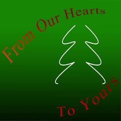 From Our Heart to Yours