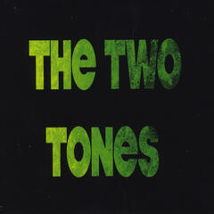 The Two Tones