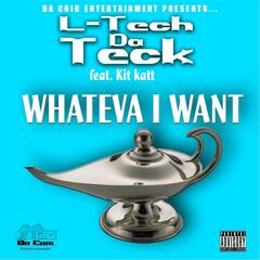 Whateva I Want (feat. Kit Katt)