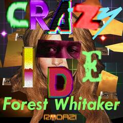 Crazy Ide (Forest Whitaker)