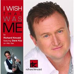 I Wish That Was Me (Radio Mix) [feat. Dave Koz]