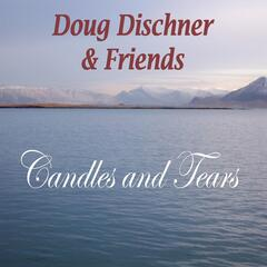 Candles and Tears (feat. Jerry Gadwa, Eric Finn, Jerry Cordato & David Bourgeois)