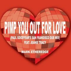 Pimp You Out for Love (Paul Goodyear's San Frandisco Dub Mix) [feat. Jeanie Tracy]