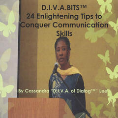 D.I.V.A.BITS: 24 Enlightening Tips to Conquer Communication Skills