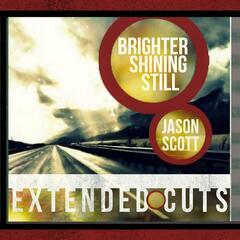 Brighter Shining Still  (Extended Cuts) - EP