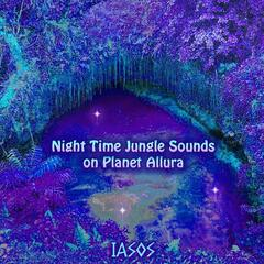 Night Time Jungle Sounds On Planet Allura
