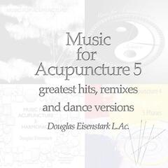 Music for Acupuncture 5