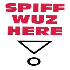 Spiff Wuz Here