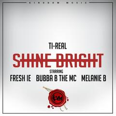 Shine Bright (feat. Fresh I.E., Bubba B & Melanie B)