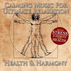 Calming Music for Ultimate Relaxation, Yoga, Meditation & Massage