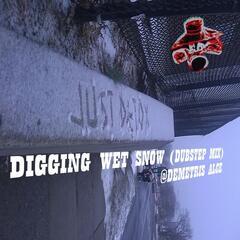Digging Wet Snow (Dubstep Mix)