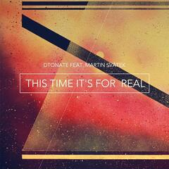 This Time It's for Real (feat. Martin Svátek)
