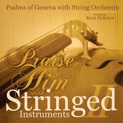Praise Him With Stringed Instruments II