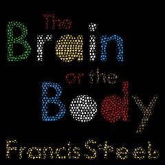 The Brain or the Body