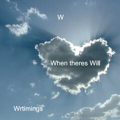 When Theres Will