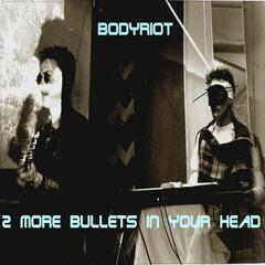 2 More Bullets in Your Head