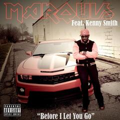 Before I Let You Go (feat. Kenny Smith)