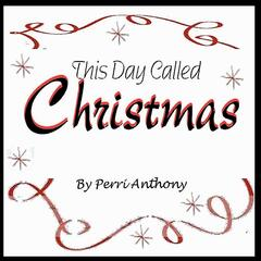 This Day Called Christmas (feat. Diamond Lynn Howell)