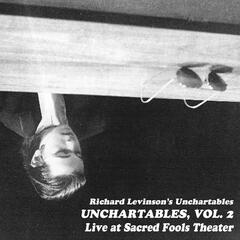 Unchartables, Vol 2 :Live At Sacred Fools Theater