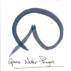 Grace Water Prayers