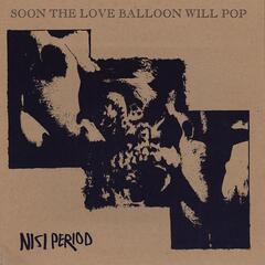 Soon the Love Balloon Will Pop