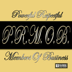P.R.M.O.B. (Powerful Respectful Members of Business)