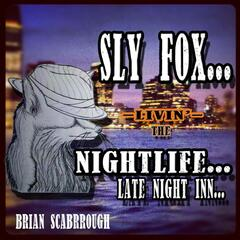 The Sly Fox Series: Livin the Nightlife... (Late Night Inn...)