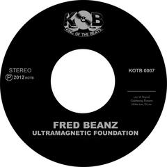 Fred Beanz (Ultramagnetic Foundation) - What It Is / the Coming / Get Mines - Digital Edition 45'