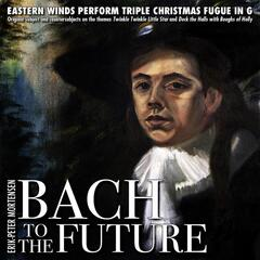 "Bach to the Future Triple Christmas Fugue in G Major, ""Original Subject and Countersubjects On the Themes Twinkle, Twinkle Little Star and Deck the Halls With Boughs of Holly"""