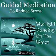 Guided Meditation to Reduce Stress: Starlight Dancing On the Water