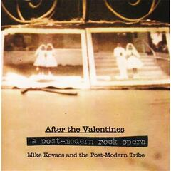 After the Valentines: A Post Modern Rock Opera in Two Acts