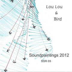 Lou Lou and Bird Sound Paintings 2012