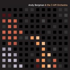 Andy Bergman & the 3 AM Orchestra