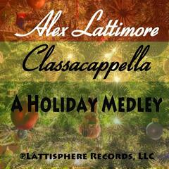 Classacappella (A Holiday Medley): God Rest Ye Merry Gentlemen / Away in a Manger / We Three Kings / What Child Is This / Jingle Bells [A Capella]