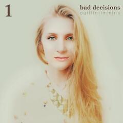 Bad Decisions, Pt. 1