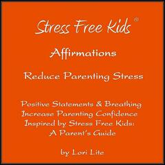 Affirmations Reduce Parenting Stress