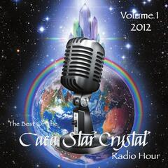 The Best of the Gaea Star Crystal Radio Hour, Vol. 1