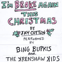 I'm Broke Again This Christmas (feat. Bing Bupkis & The Krenhsaw Kids)